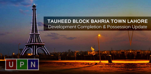 Tauheed Block Bahria Town – Development and Possession Update