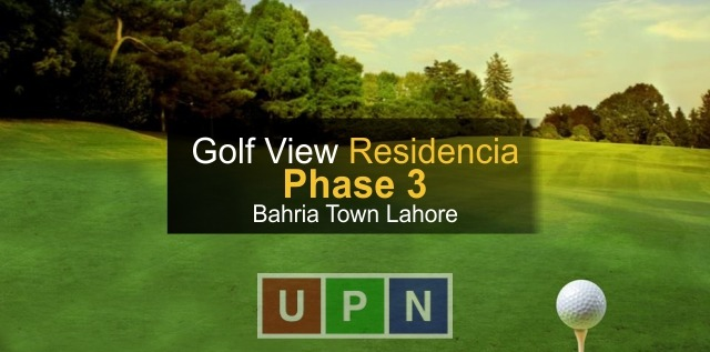 Golf View Residencia Phase 3 Launch & Balloting – Bahria Town Lahore