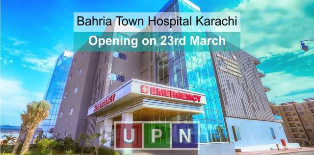Bahria Town Hospital Karachi to Open from 23rd March