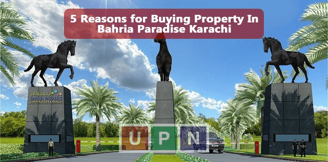 Top 5 Reasons for Buying Property In Bahria Paradise Karachi