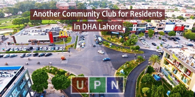 DHA Lahore Phase 8 – Latest Update about Construction of Community Club