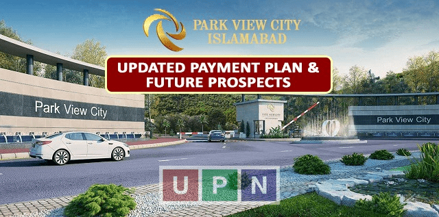 Park View City Islamabad – Updated Payment Plan, Features, Future Prospects and Development Status