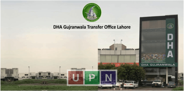 DHA Gujranwala Transfer Office Lahore to Open from 30th July – DHA Gujranwala Latest Update