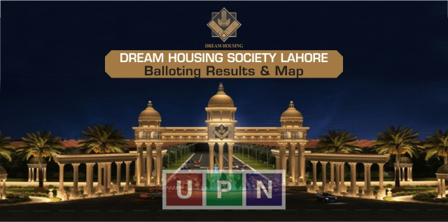Dream Housing Society Lahore Balloting Results Announced, Location Map, Booking Details and Launching