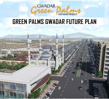 Green Palms Gwadar Future Plan