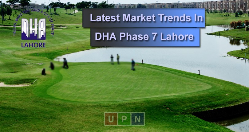 Latest Market Trends in DHA Phase 7 Lahore
