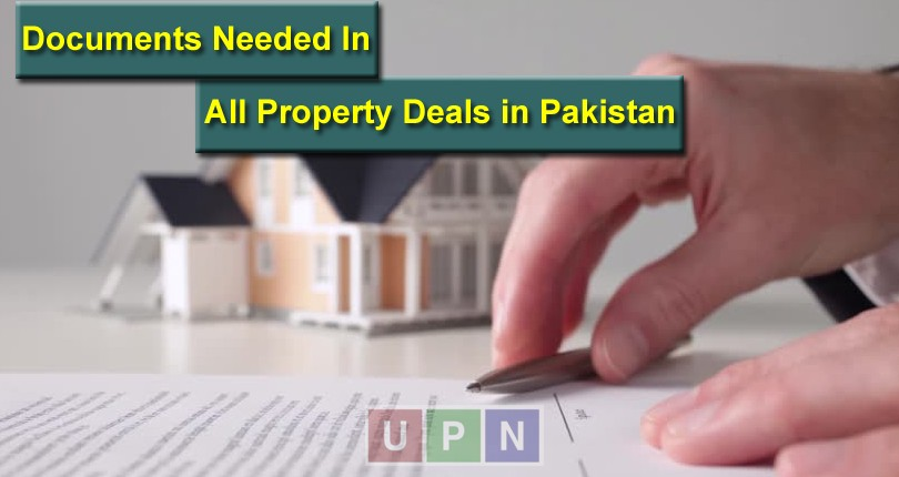 Documents Needed In All Property Deals in Pakistan