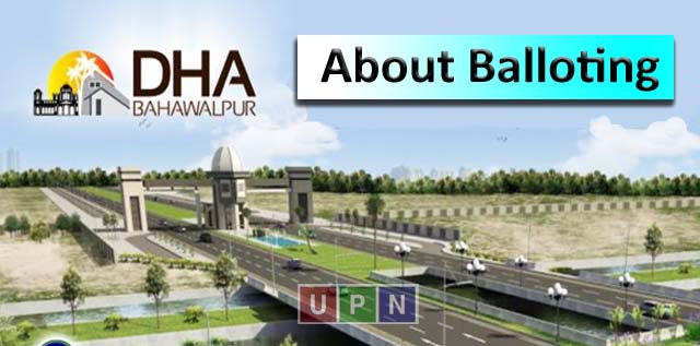 All You Need To Know About Balloting in DHA Bahawalpur on 16th November
