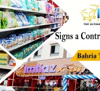 Bahria Town Karachi & Imtiaz Super Market Signs a Contract to Open Its