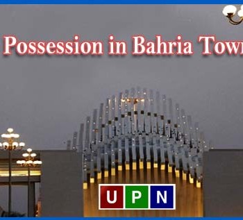 How to Apply for Possession in Bahria Town Karachi - All You Need to Know