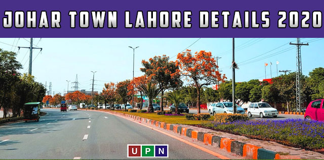 Johar Town Lahore – Updated Details 2020