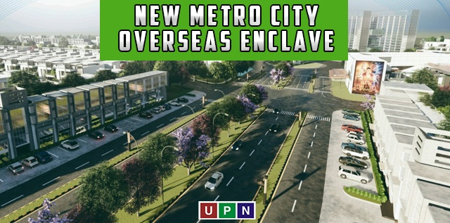 New Metro City – Overseas Enclave – A New Block with New Opportunities