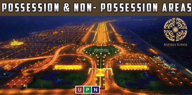 Possession & Non- Possession Areas in Old Bahria Town Karachi