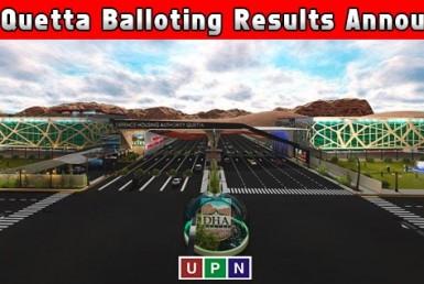DHA Quetta Balloting Results Announced
