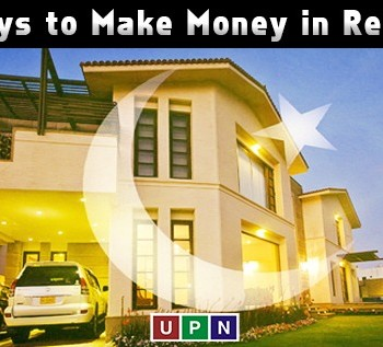 Easy Ways to Make Money in Real Estate of Pakistan