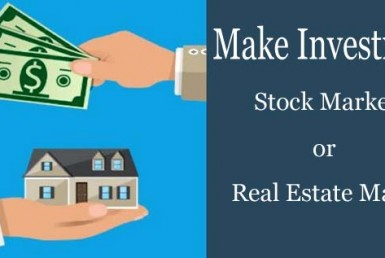 Where to Make Investment in Stock Market or Real Estate Market?