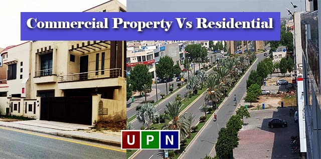 Commercial Property Vs Residential – Which is Better to Invest?