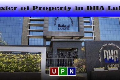 Transfer of Property in DHA Lahore - Complete Procedure and Guide