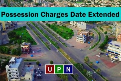 Bahria Town Lahore - Possession Charges Date Extended