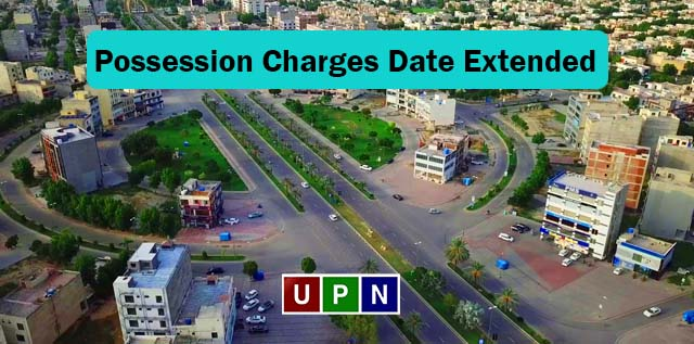 Bahria Town Lahore – Possession Charges Date Extended