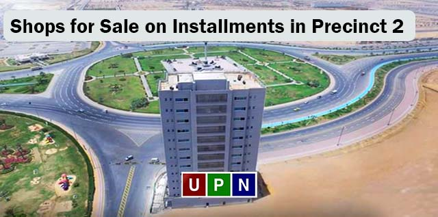Shops for Sale on Installments in Precinct 2 Bahria Town Karachi