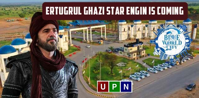Ertugrul Ghazi Star Engin is Coming to Pakistan in Blue World City Islamabad