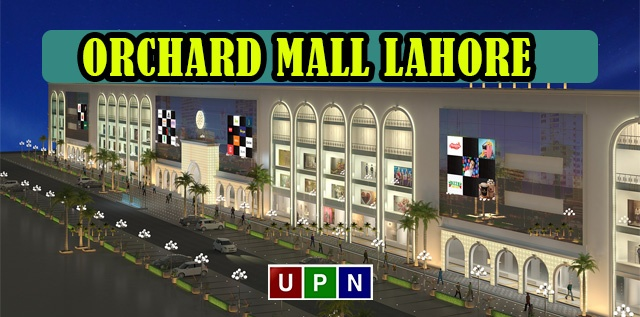 Orchard Mall Lahore – A Luxurious Shopping Center in Lahore