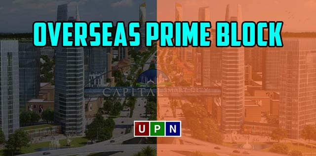 """Capital Smart City Launched New """"Overseas Prime Block"""""""