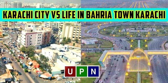 Life in Karachi City vs Life in Bahria Town Karachi – A Comparison