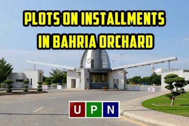 Plots on Installments in Bahria Orchard Lahore - Good Investment Opportunity