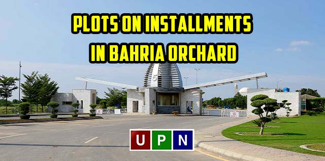 Plots on Installments in Bahria Orchard Lahore – Good Investment Opportunity