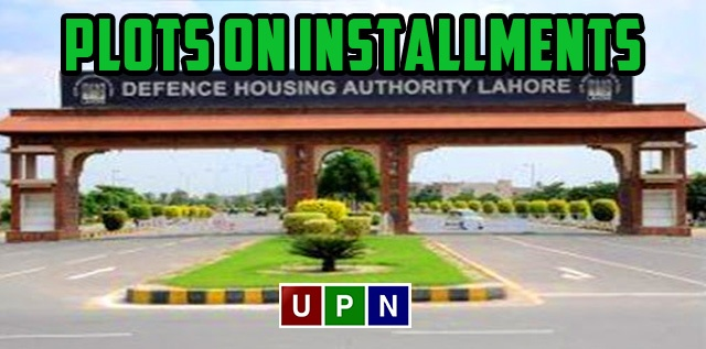 Plots on Installments in DHA Lahore – Golden Investment Opportunity