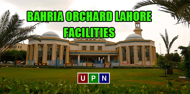 Bahria Orchard Lahore – Mosque, Parks, Education Facilities and More