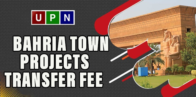 Latest Properties in Bahria Town Projects, Transfer Fee, Possession and Utility Charges