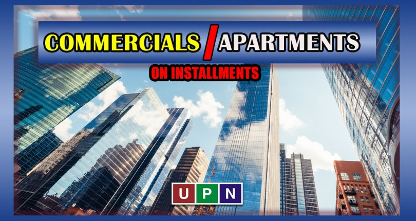 Commercials and Apartments on Installments in Bahria Town Lahore