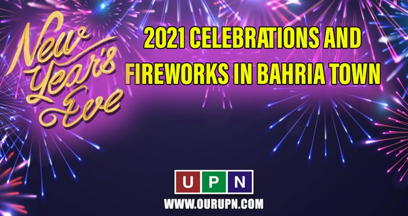 New Year 2021 Celebrations and Fireworks in Bahria Town Housing Societies