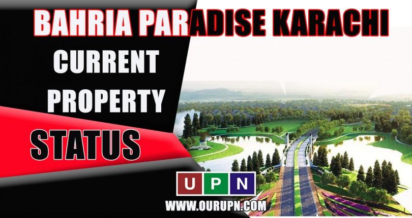 Current Property Status in Bahria Paradise Karachi