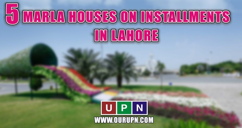 5 Marla Houses on Installments in Lahore – Latest 2021