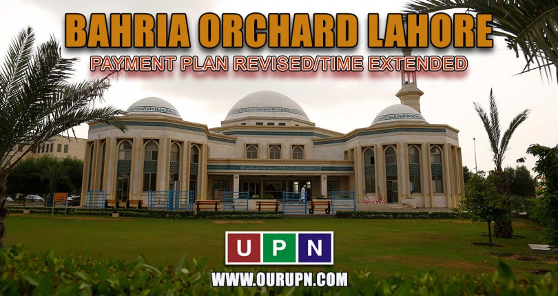 Bahria Orchard Phase 5 – Payment Plan Revised/Time Extended