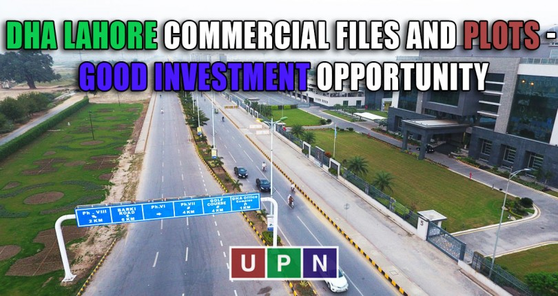 DHA Lahore Commercial Files and Plots – Good Investment Opportunity