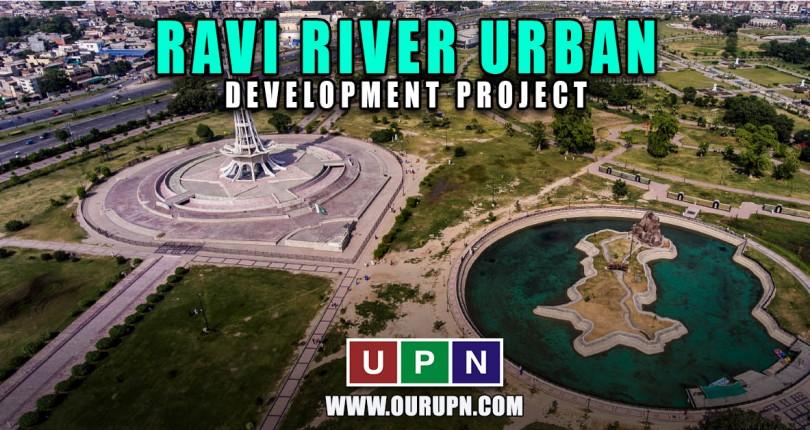 Ravi River Urban Development Project Updates 2021