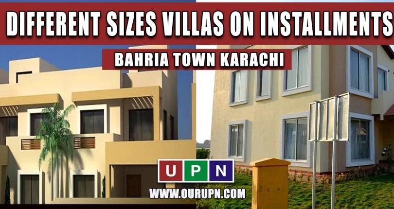 Different Sizes Villas on Installments in Bahria Town Karachi