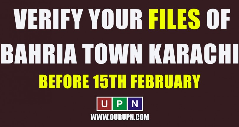 Verify Your Files of Bahria Town Karachi Before 15th February