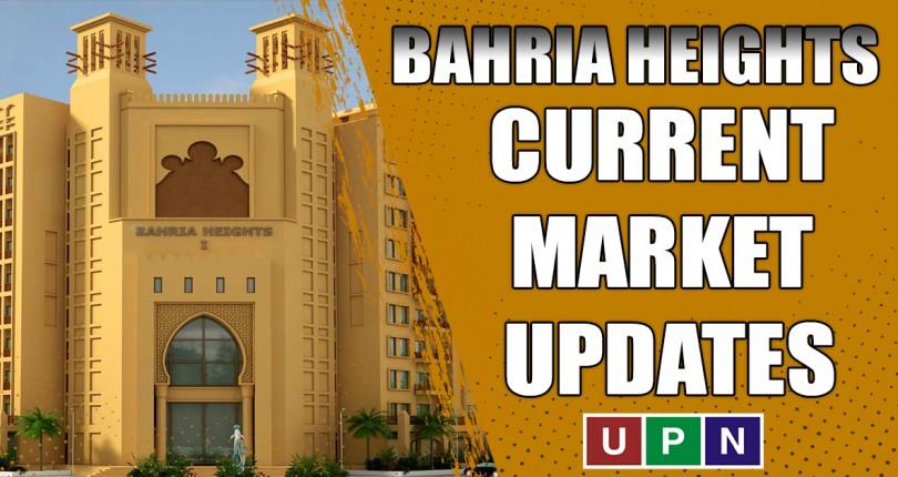 Bahria Heights – Current Market Updates