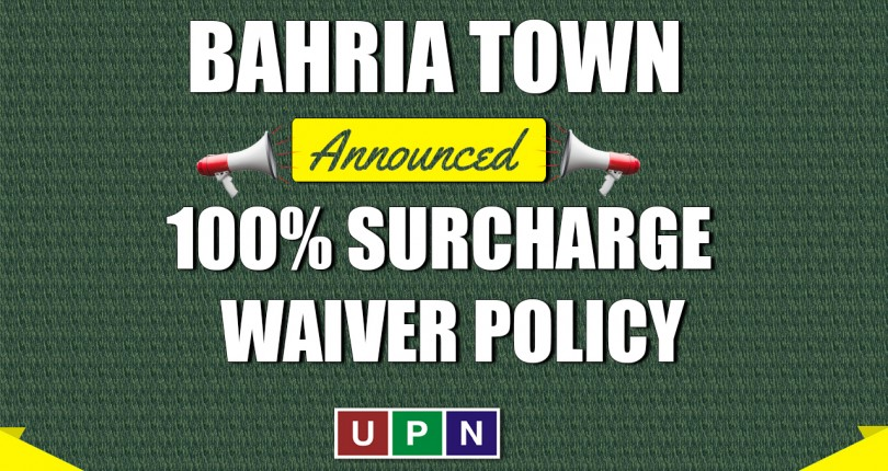 Bahria Town Announced 100% Surcharge Waiver Policy 2021