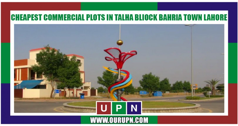 Cheapest Commercial Plots in Talha Block Bahria Town Lahore – New Deal