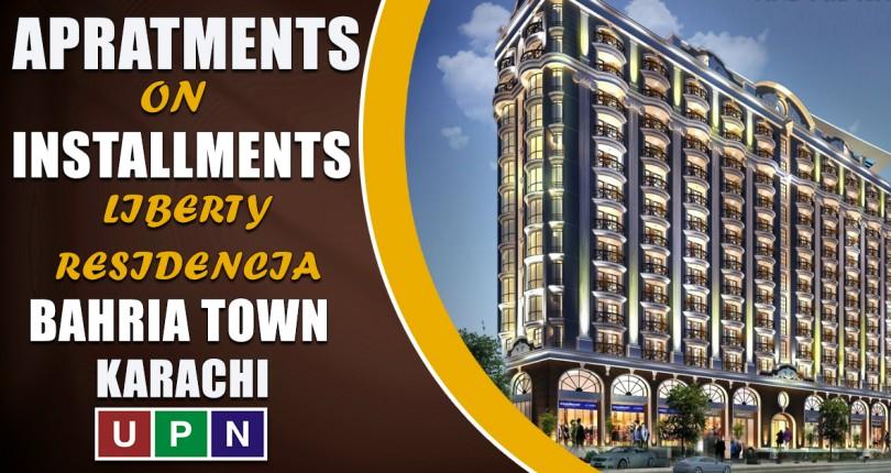 Liberty Residencia – Apartments on Installments in Bahria Town Karachi