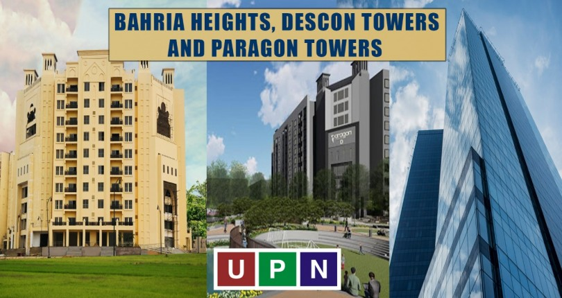 Bahria Heights, Descon Towers and Paragon Towers – Complete Overview