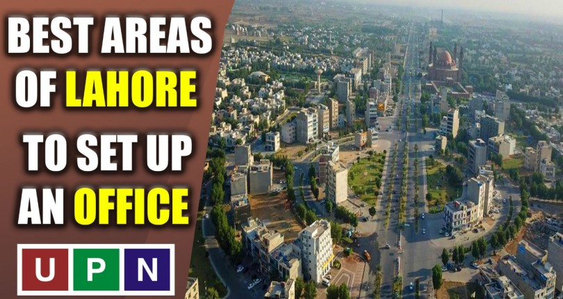 Best Areas of Lahore to Set Up an Office